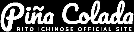 Piña Colada / RITO ICHINOSE OFFICIAL SITE